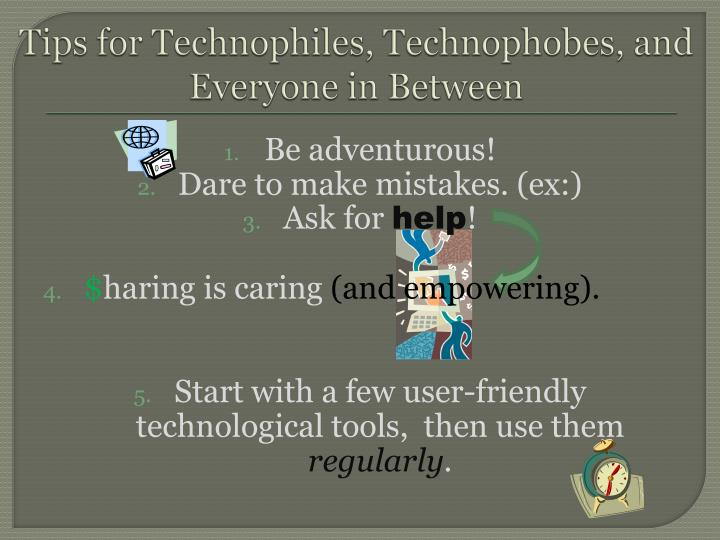 Tips for Technophiles, Technophobes, and Everyone in Between