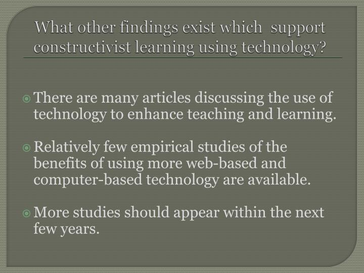 What other findings exist which  support constructivist learning using technology?