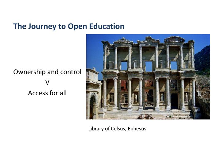 The journey to open education