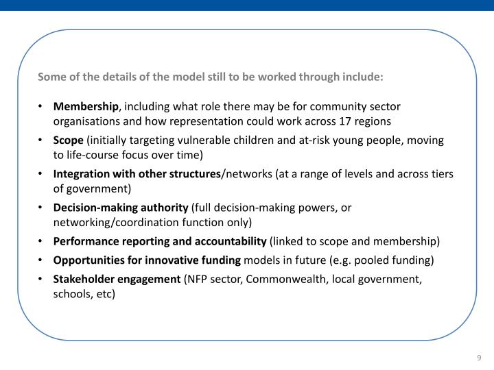 Some of the details of the model still to be worked through include:
