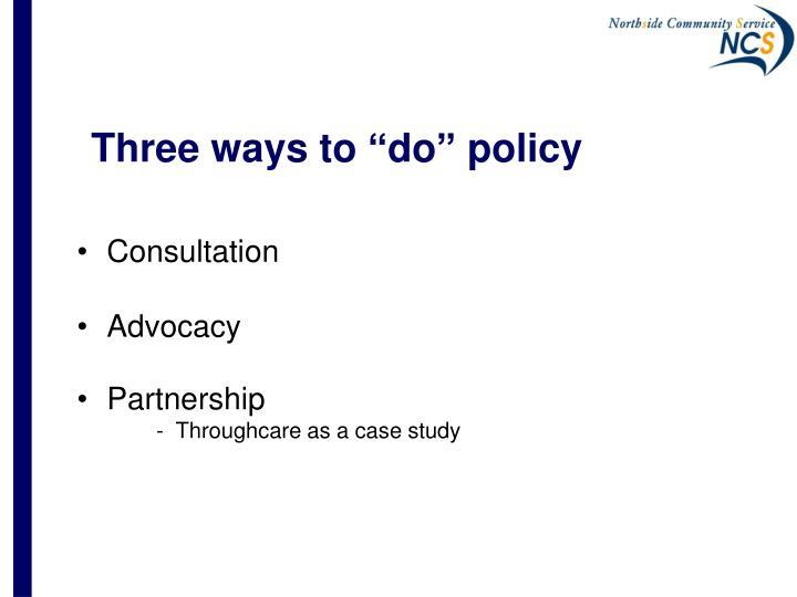 "Three ways to ""do"" policy"
