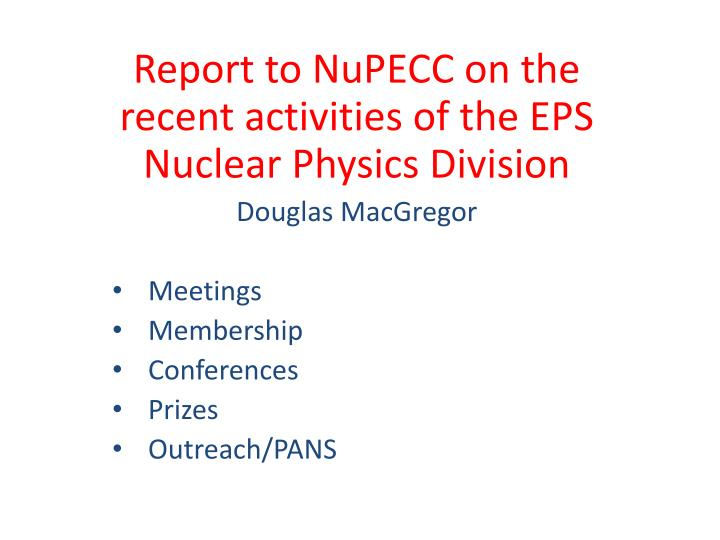 Report to NuPECC on the recent activities of the