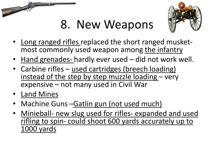 8.  New Weapons