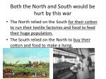 both the north and south would be hurt by this war
