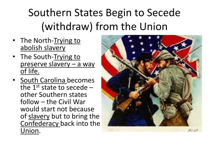 Southern states begin to secede withdraw from the union