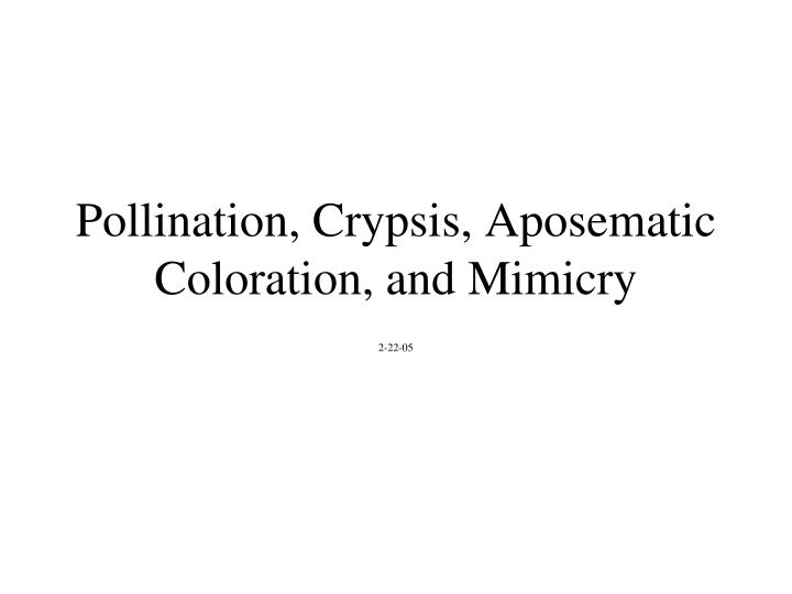 Pollination crypsis aposematic coloration and mimicry