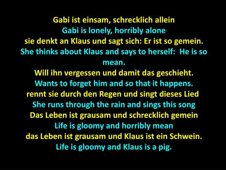 Gabi ist einsam, schrecklich allein
