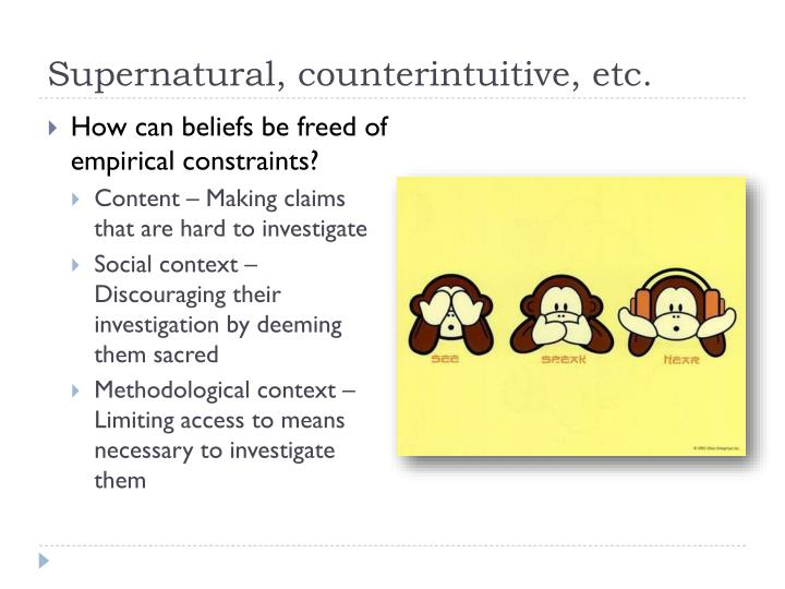 Supernatural, counterintuitive, etc.