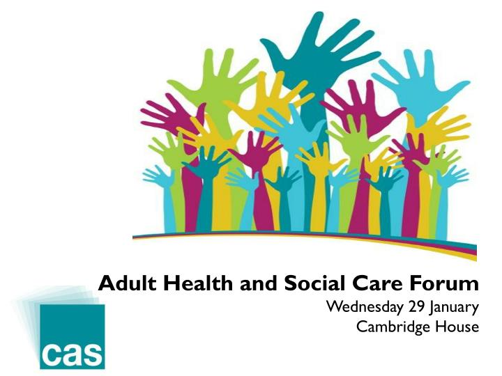 Adult Health and Social Care Forum