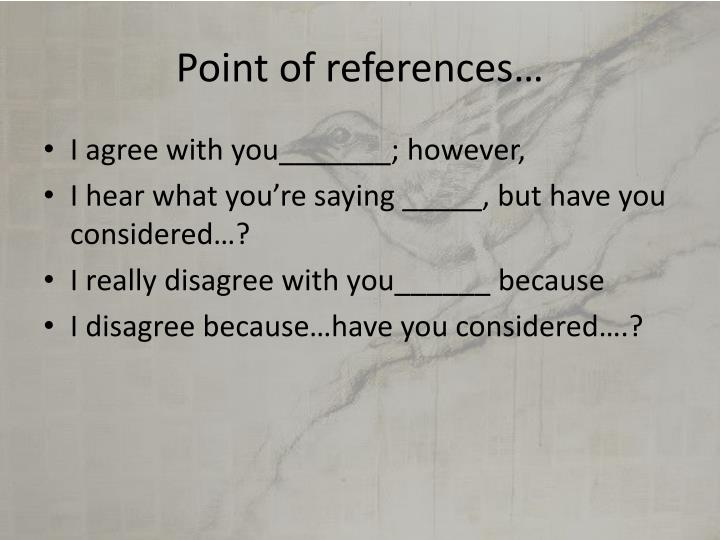 Point of references…