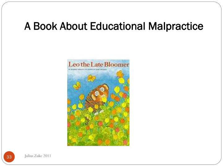 A Book About Educational Malpractice