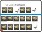 two game strategies