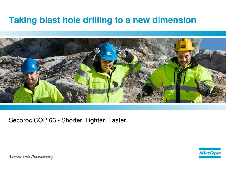 Taking blast hole drilling to a new dimension