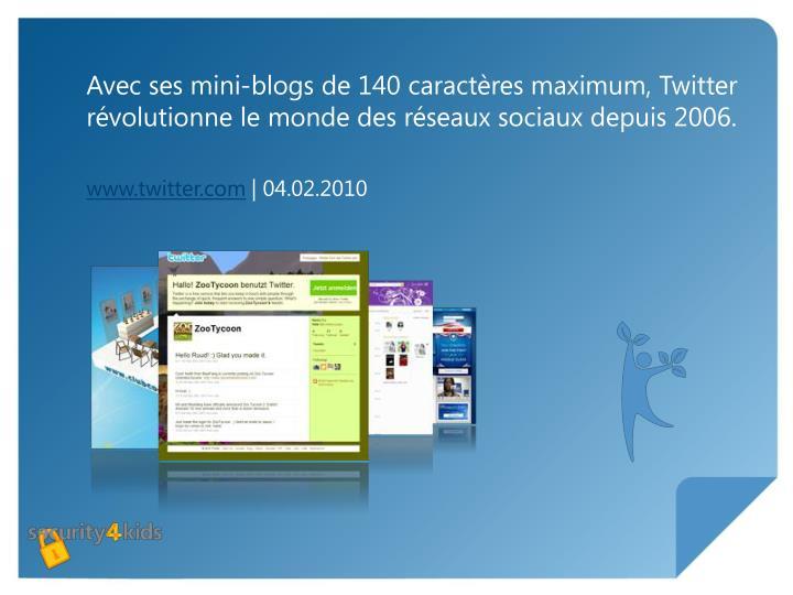Avec ses mini-blogs de 140 caractères maximum, Twitter révolutionne le monde des réseaux sociaux depuis 2006.