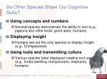 do other species share our cognitive skills