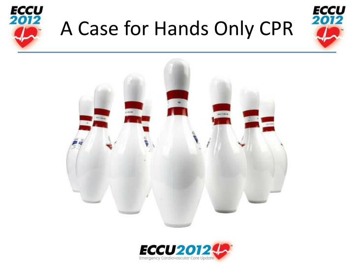 A Case for Hands Only CPR