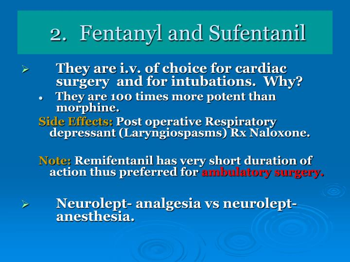 2.	Fentanyl and Sufentanil