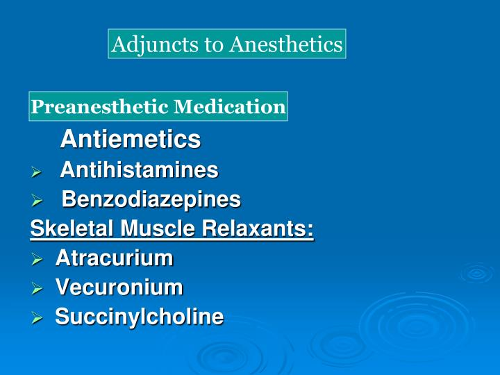 Adjuncts to Anesthetics