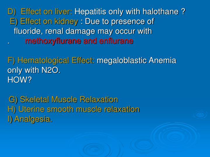 D)  Effect on liver: