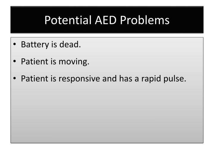 Potential AED Problems