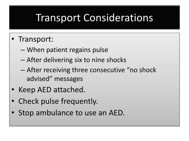 Transport Considerations