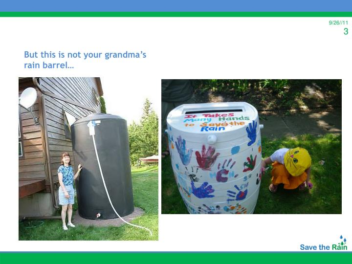 But this is not your grandma's rain barrel…