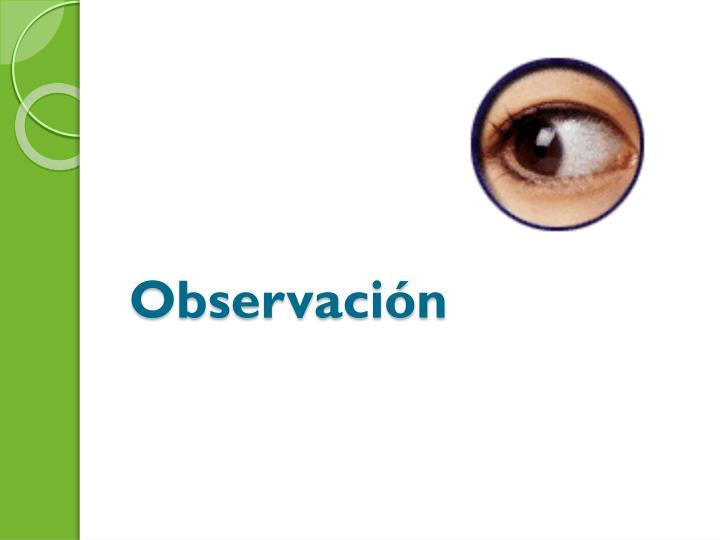 Observacin