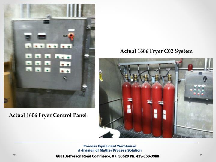 Actual 1606 Fryer C02 System