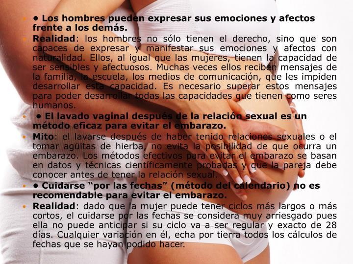 • Los hombres pueden expresar sus emociones y afectos frente a los demás.