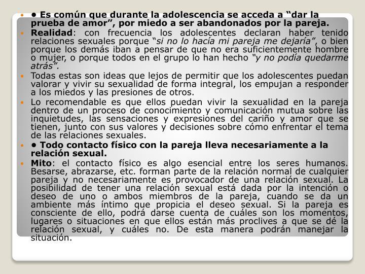 """• Es común que durante la adolescencia se acceda a """"dar la prueba de amor"""", por miedo a ser abandonados por la pareja."""