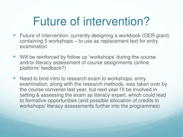 Future of intervention?