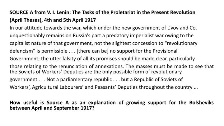SOURCE A from V. I. Lenin: The Tasks of the Proletariat in the Present Revolution