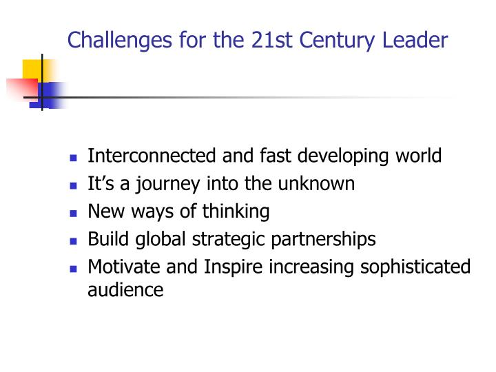 Challenges for the 21st Century Leader