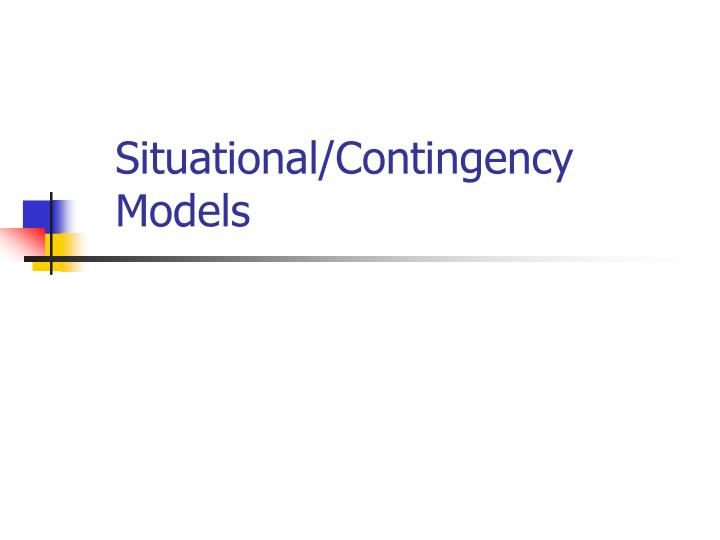 Situational/Contingency Models
