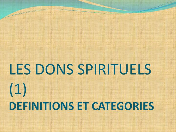 Les dons spirituels 1 definitions et categories