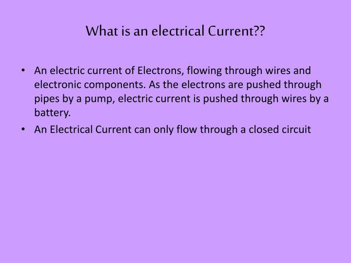 What is an electrical Current??