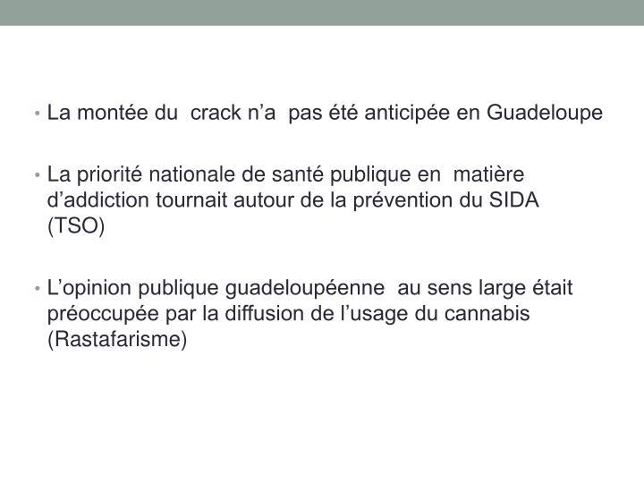 La montée du  crack n'a  pas été anticipée en Guadeloupe