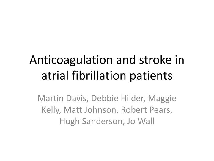 Anticoagulation and stroke in atrial fibrillation patients