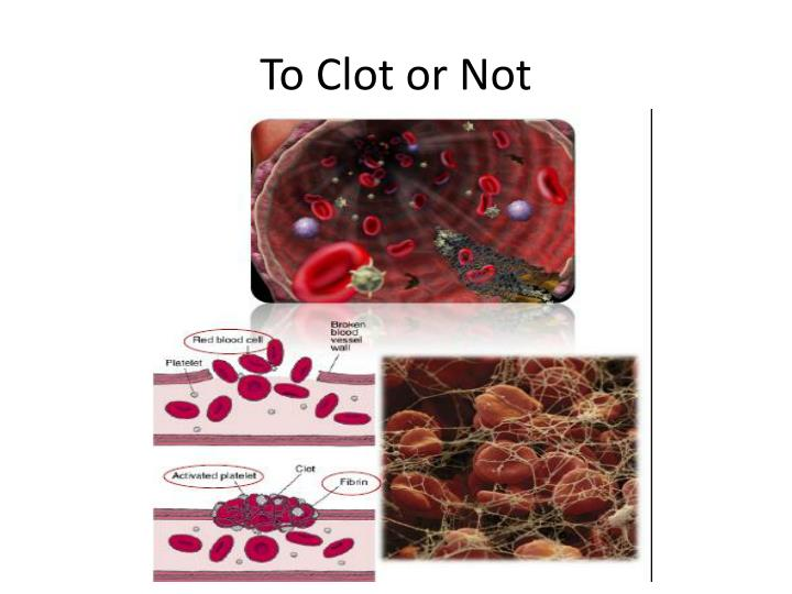 To Clot or Not
