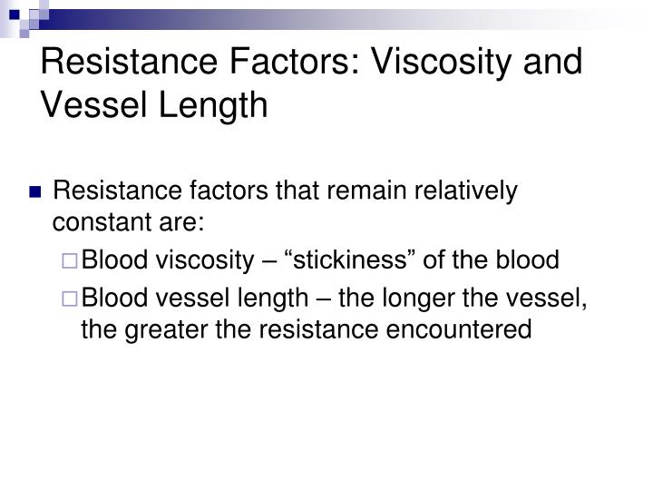 Resistance Factors: Viscosity and Vessel Length