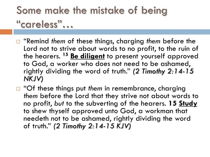 "Some make the mistake of being ""careless""…"