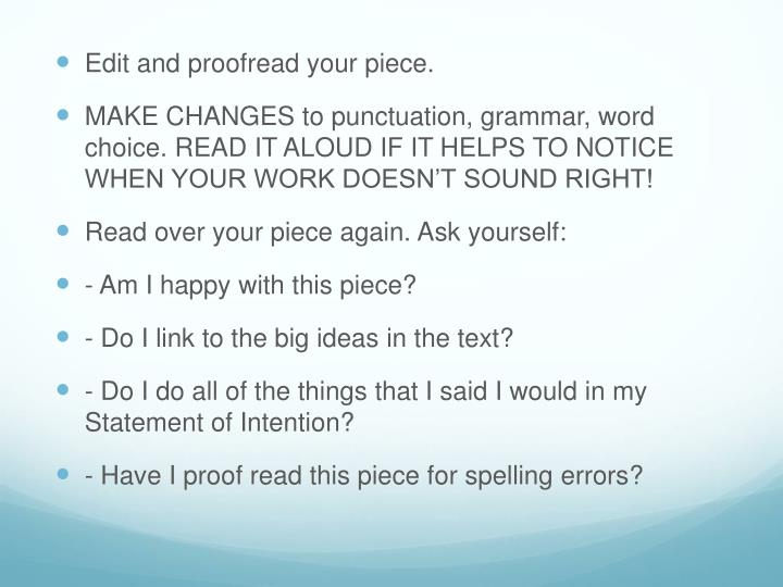 Edit and proofread your piece.