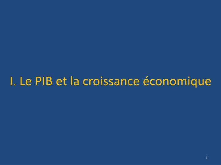 I. Le PIB et la croissance économique