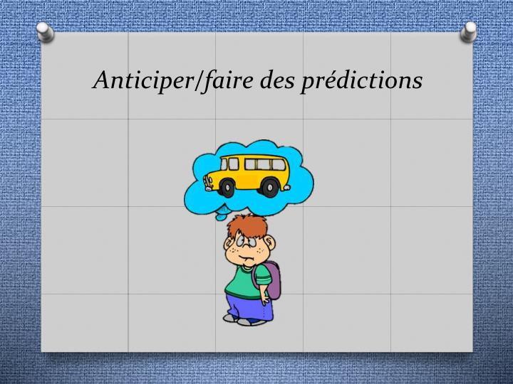 Anticiper/faire des prédictions
