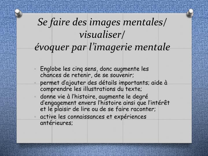 Se faire des images mentales/ visualiser/