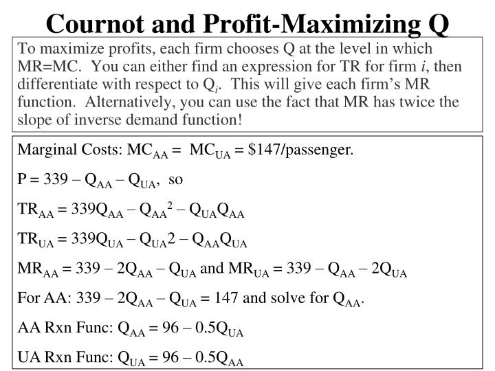 Cournot and Profit-Maximizing Q