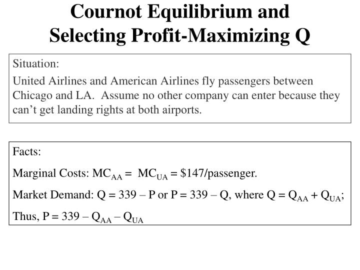 Cournot Equilibrium and Selecting Profit-Maximizing Q