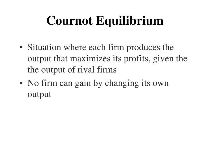 Cournot Equilibrium