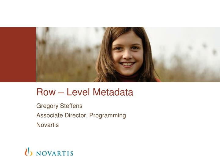 Row – Level Metadata