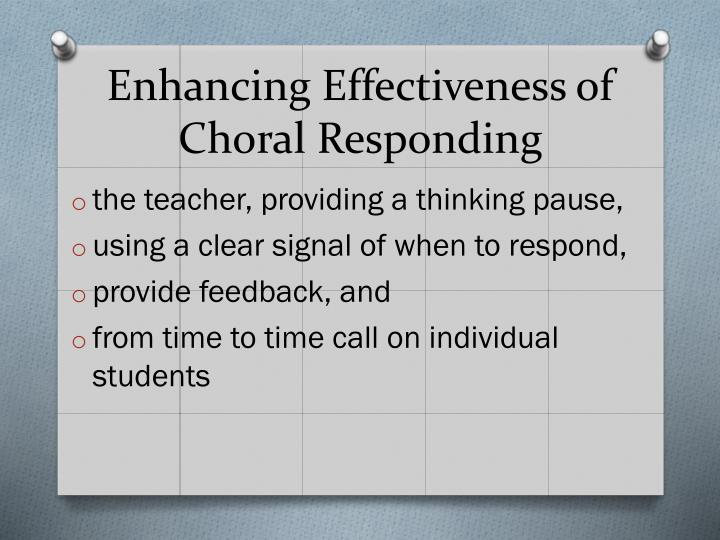 Enhancing Effectiveness of Choral Responding